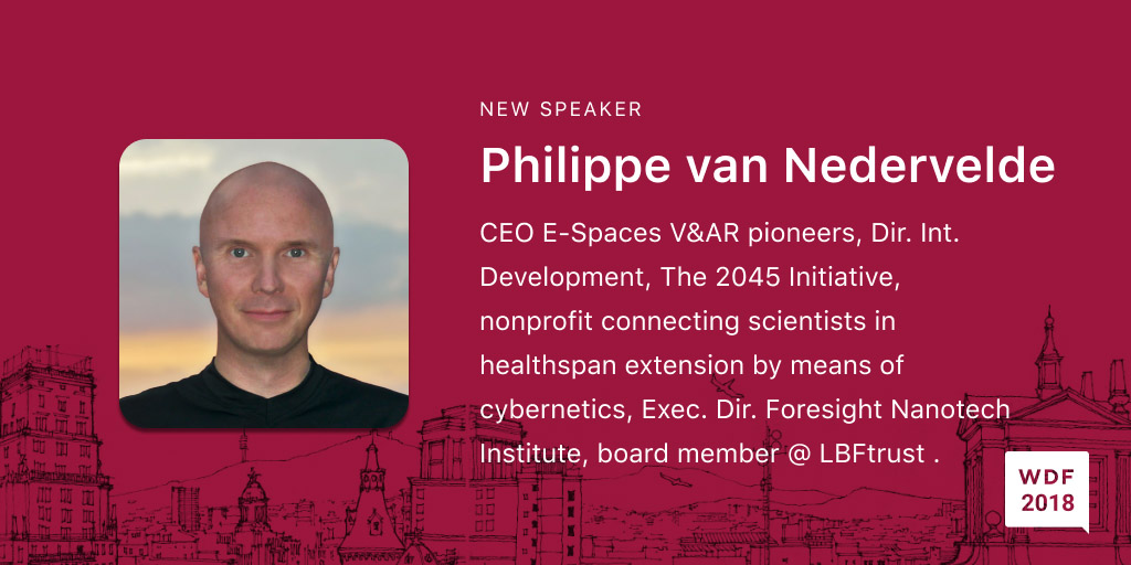 Philippe van Nedervelde, entrepreneur bringing sci-fi to life. He is CEO of E-Spaces, pioneers of VR and AR, Director of International Development at The 2045 Initiative, a nonprofit connecting scientists in the field of healthspan extension by means of the cybernetic technologies, Executive Director at the Foresight Nanotech Institute and a board member at the Lifeboat Foundation.